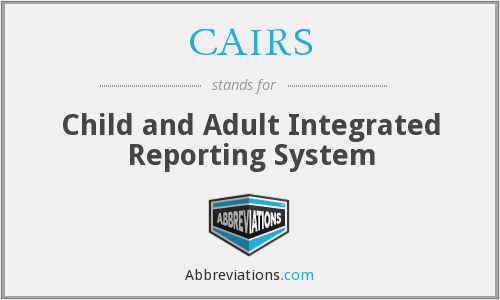 CAIRS - Child and Adult Integrated Reporting System