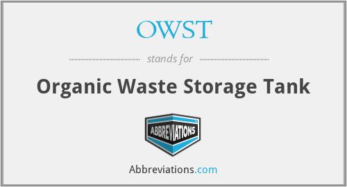 OWST - Organic Waste Storage Tank