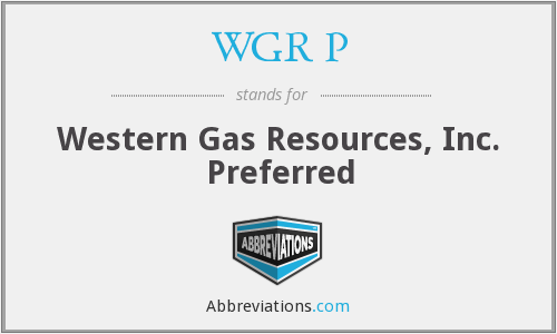 WGR P - Western Gas Resources, Inc. Preferred