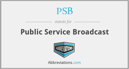 PSB - Public Service Broadcast