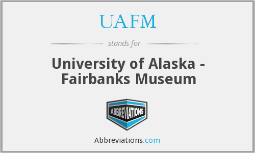 UAFM - University of Alaska - Fairbanks Museum