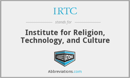 IRTC - Institute for Religion, Technology, and Culture