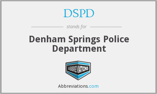 DSPD - Denham Springs Police Department
