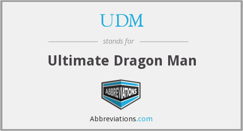 UDM - Ultimate Dragon Man