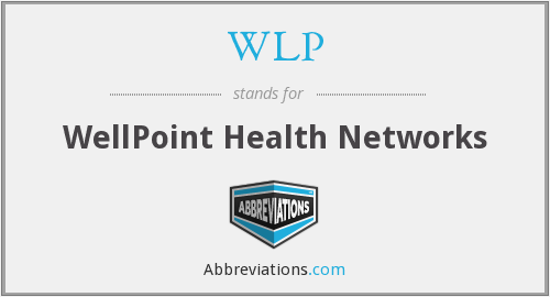 WLP - WellPoint Health Networks