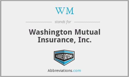WM - Washington Mutual Insurance, Inc.