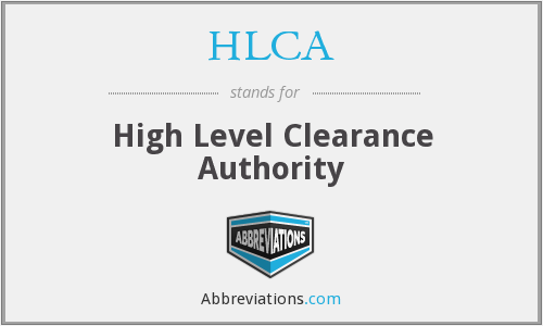 HLCA - High Level Clearance Authority