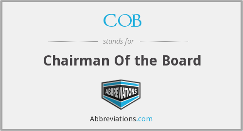 COB - Chairman Of the Board