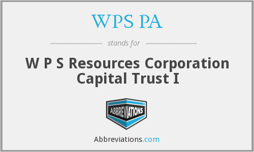 WPS PA - W P S Resources Corporation Capital Trust I