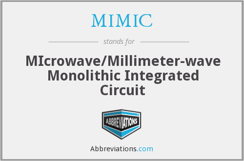 MIMIC - MIcrowave/Millimeter-wave Monolithic Integrated Circuit