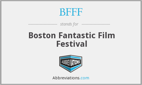 BFFF - Boston Fantastic Film Festival