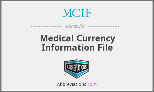 MCIF - Medical Currency Information File