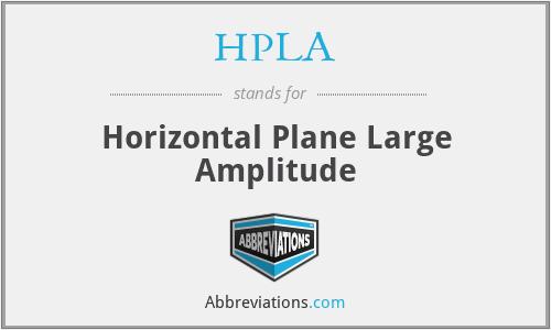HPLA - Horizontal Plane Large Amplitude