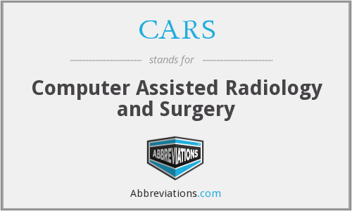 CARS - Computer Assisted Radiology and Surgery
