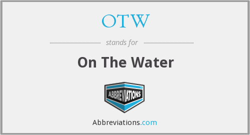 OTW - On The Water