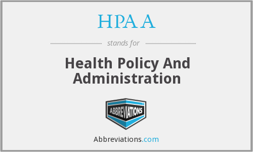 HPAA - Health Policy And Administration