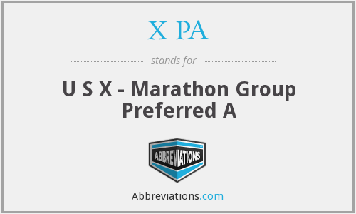 X PA - U S X - Marathon Group Preferred A