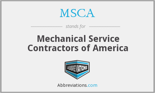 MSCA - Mechanical Service Contractors of America