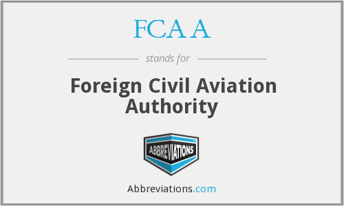 FCAA - Foreign Civil Aviation Authority