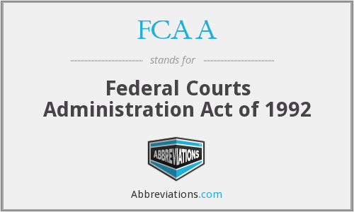 FCAA - Federal Courts Administration Act of 1992