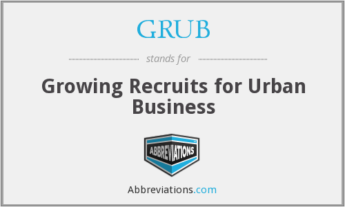 GRUB - Growing Recruits for Urban Business