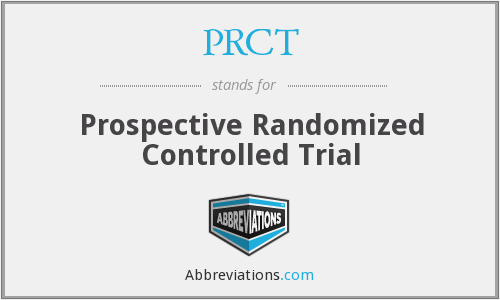 PRCT - Prospective Randomized Controlled Trial