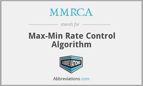 MMRCA - Max-Min Rate Control Algorithm
