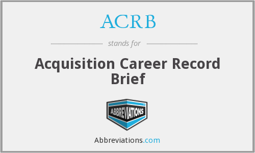 ACRB - Acquisition Career Record Brief