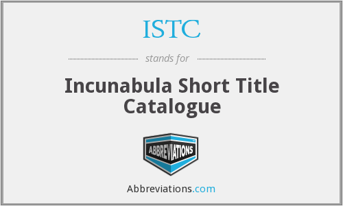 ISTC - Incunabula Short Title Catalogue