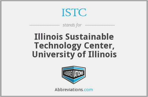 ISTC - Illinois Sustainable Technology Center, University of Illinois