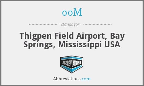 00M - Thigpen Field Airport, Bay Springs, Mississippi USA