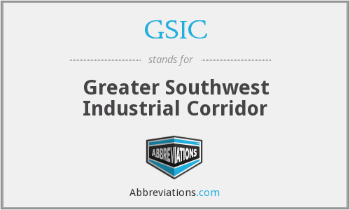 GSIC - Greater Southwest Industrial Corridor