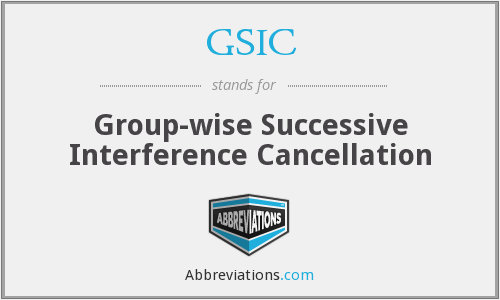 GSIC - Group-wise Successive Interference Cancellation