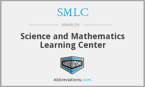 SMLC - Science and Mathematics Learning Center