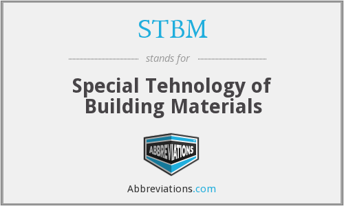 STBM - Special Tehnology of Building Materials