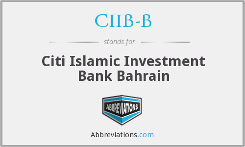 CIIB-B - Citi Islamic Investment Bank Bahrain