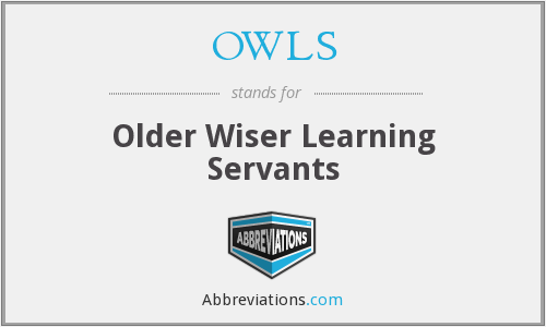 OWLS - Older Wiser Learning Servants