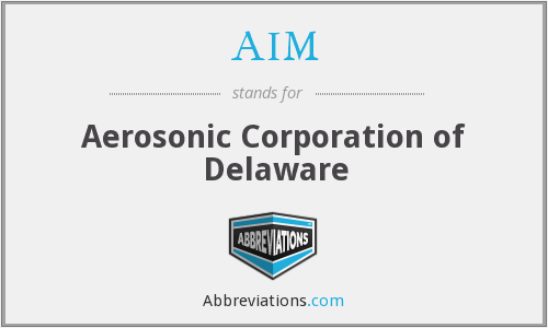 AIM - Aerosonic Corporation of Delaware