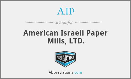 AIP - American Israeli Paper Mills, LTD.