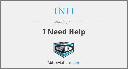 INH - I Need Help