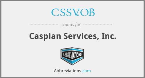 CSSV.OB - Caspian Services, Inc.