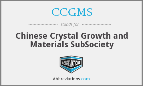 CCGMS - Chinese Crystal Growth and Materials SubSociety