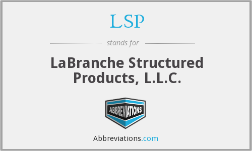 LSP - LaBranche Structured Products, L.L.C.