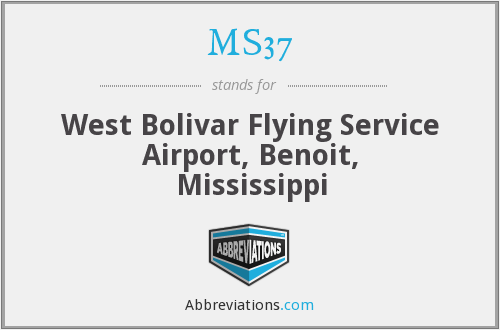 MS37 - West Bolivar Flying Service Airport, Benoit, Mississippi