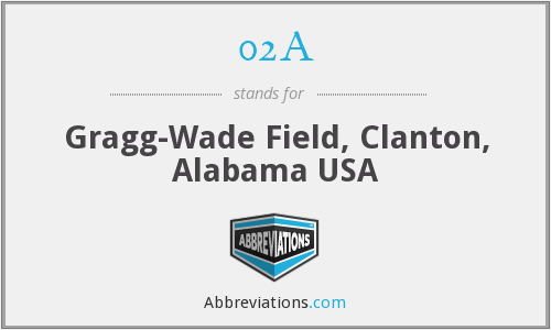 02A - Gragg-Wade Field, Clanton, Alabama USA