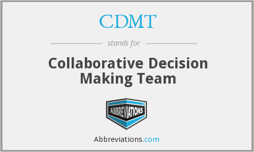 CDMT - Collaborative Decision Making Team