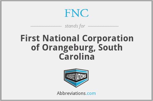 FNC - First National Corporation of Orangeburg, South Carolina