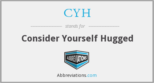 CYH - Consider Yourself Hugged