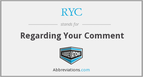 RYC - Regarding Your Comment