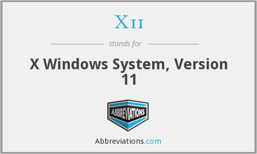 X11 - X Windows System, Version 11